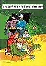 Les Jardins dans la bande dessinée par Martin