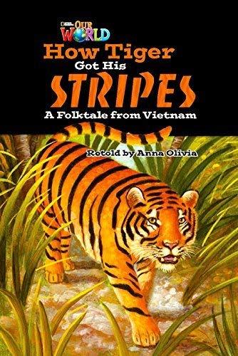 Our World Readers: How Tiger Got His Stripes por Anna Olivia