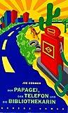 'Der Papagei, das Telefon und die Bibliothekarin' von Joe Coomer