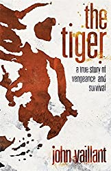 The Tiger by John Vaillant (2010-09-02)
