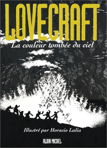 Lovecraft, tome 3 : La Couleur tombée du ciel par Horacio Lalia