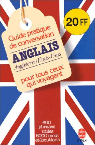 Guide pratique de conversation pour tous ceux qui voyagent : Anglais/américain