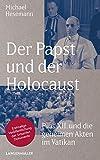 Der Papst und der Holocaust: Pius XII und die geheimen Akten im Vatikan