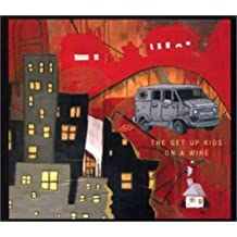 On a Wire by The Get Up Kids (2002-05-02)