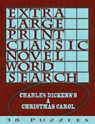 Extra Large Print Classic Novel Word Search Charles Dickens's A Christmas Carol: 38 Easy To See Puzzles: Volume 5