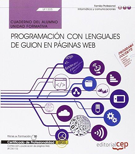 Cuaderno del alumno. Programación con lenguajes de guion en páginas web (UF1305). Certificados de profesionalidad. Confección y publicación de páginas Web (IFCD0110) por Ollero Sánchez Carlos