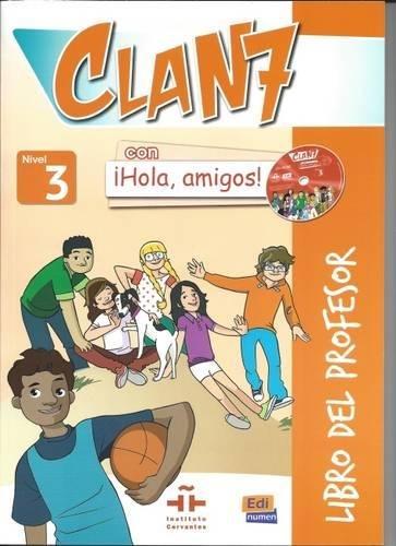 Clan 7 con Hola Amigos 3 : Tutor Book: Libro del Profesor