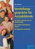 Vorstellungsgespräche für Auszubildende - Elke Eßmann
