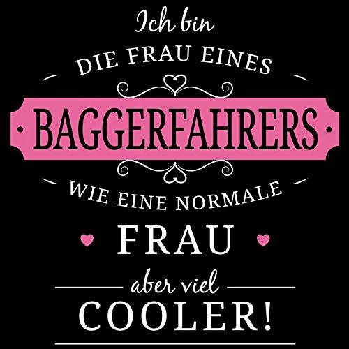 Fashionalarm Damen T-Shirt - Frau eines Baggerfahrers   Fun Shirt Spruch lustige Geschenk Idee verheiratete Paare Ehefrau Baggerführer Bauarbeit Schwarz