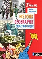 Histoire- Géographie- Education civique - 3e Prépa Pro