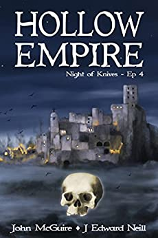 Hollow Empire: Episode 4 (Night of Knives) by [McGuire, John, Neill, J Edward]