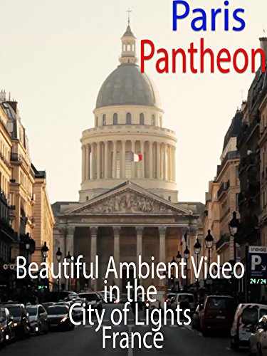 pantheon-paris-beautiful-ambient-video-in-the-city-of-lights-france-ov