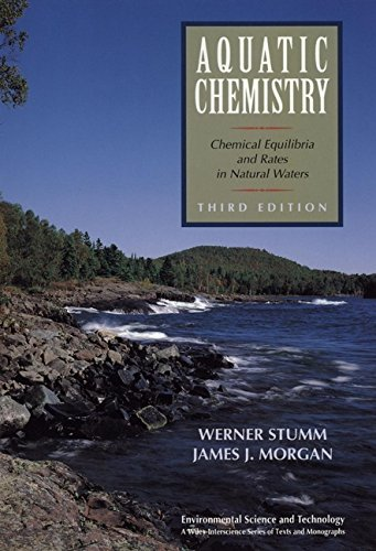 Aquatic Chemistry: Chemical Equilibria and Rates in Natural Waters (Environmental Science and Technology: A Wiley-Interscience Series of Textsand Monographs Book 127) (English Edition)