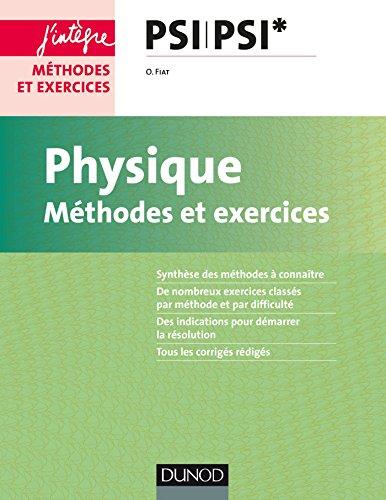 Physique - Méthodes et exercices - PSI PSI* par Olivier Fiat