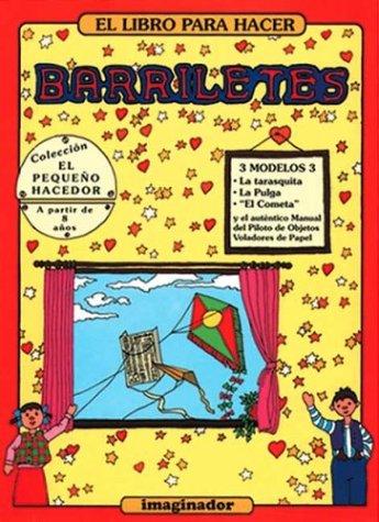 El Libro Para Hacer Barriletes / The Book on Kite Making (El Pequeno Hacedor / the Little Maker) por Luis H. Rodriguez Felder