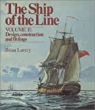 The Ship of the Line - Volume II 2: Design, Construction and Fittings