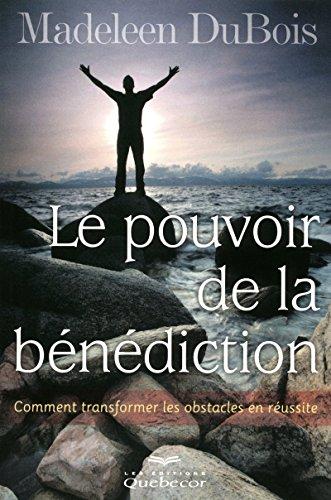 LE POUVOIR DE LA BENEDICTION 6ED - COMMENT TRANSFORMER LES OBSTACLES EN REUSSITE