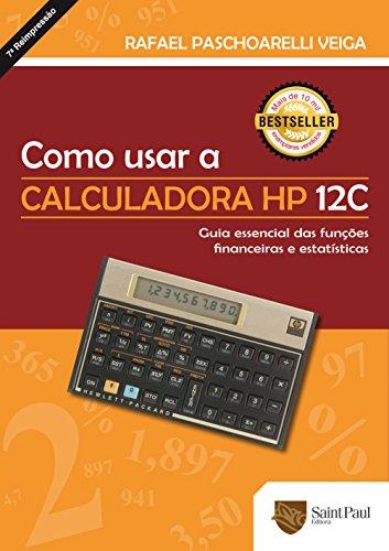 Como Usar a Calculadora HP 12C. Guia Essencial das Funções Financeiras e Estatísticas (Em Portuguese do Brasil)