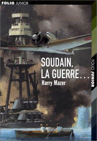 Soudain, la guerre... par Harry Mazer