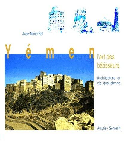 YEMEN, L'ART DES BATISSEURS. Architecture et vie quotidienne