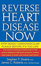 Reverse Heart Disease Now: Stop Deadly Cardiovascular Plaque Before It's Too Late by M.D., F.A.C.C. Stephen T. Sinatra (2006-11-01)