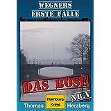 Das Böse: Wegners erste Fälle (5. Teil): Hamburg Krimi