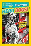 National Geographic Kids Chapters: Hero Dogs (National Geographic Kids Chapters ) (NGK Chapters)