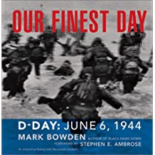 Our Finest Day: D-Day, June 6, 1944