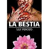 LA BESTIA (Spanish Edition)