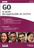 Telecharger Livres GO Le guide des opportunites de carrieres (PDF,EPUB,MOBI) gratuits en Francaise