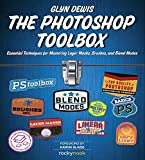 The Photoshop Toolbox: Essential Techniques for Mastering Layer Masks, Brushes, and B...