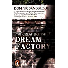 The Great British Dream Factory: The Strange History of Our National Imagination by Dominic Sandbrook (2016-09-01)
