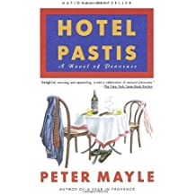 Hotel Pastis: A Novel of Provence by Mayle, Peter (1994) Paperback