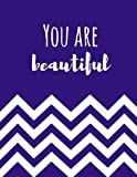 You Are Beautiful: 100 Lined Pages, Notebook, Journal, Diary (Notebooks and Journals)