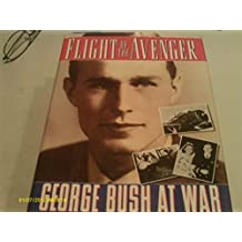 Flight of the Avenger: George Bush at War