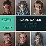 Lars Käker: Ein Grenzgänger des Porträts