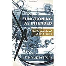 Functioning as Intended: An Ensemble of Short Stories