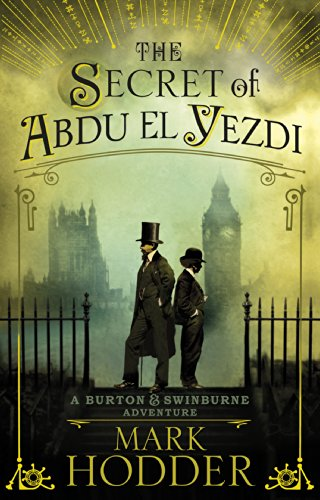 The Secret of Abdu El Yezdi: The Burton & Swinburne Adventures (English Edition)