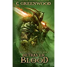 Betrayer of Blood: Volume 2 (Catalysts of Chaos)