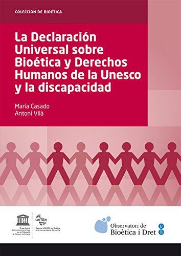 Declaración Universal sobre Bioética y Derechos Humanos de la Unesco y la discapacidad, La (eBook) por María Casado González