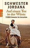 Auf einen Tee in der Wüste: 11.000 Kilometer bis Jerusalem - Schwester Jordana