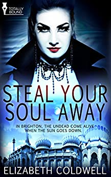 Steal Your Soul Away by [Coldwell, Elizabeth]