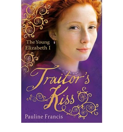({THE TRAITOR'S KISS}) [{ By (author) Pauline Francis }] on [July, 2011]