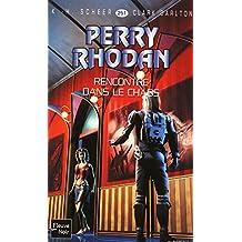 Rencontre dans le chaos - Perry Rhodan (2)