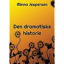 Den dramatiske historie (Danish Edition)