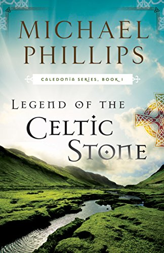 Legend Of The Celtic Stone Caledonia Book 1