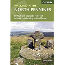 Walking in the North Pennines: 50 Walks in England's Remotest Area of Outstanding Natural Beauty (British Walking Guides)