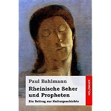 Rheinische Seher und Propheten: Ein Beitrag zur Kulturgeschichte