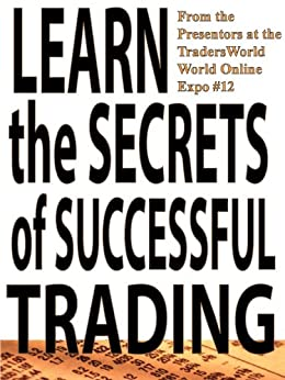Learn the Secrets of Successful Trading (Traders World ...