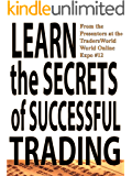 Learn the Secrets of Successful Trading (Traders World Online Expo Books Book 1) (English Edition)